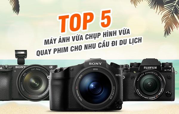 top 5 dòng máy ảnh du lịch tốt